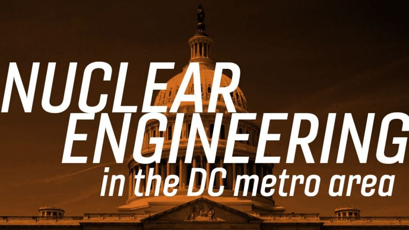 Nuclear Engineering in the DC area